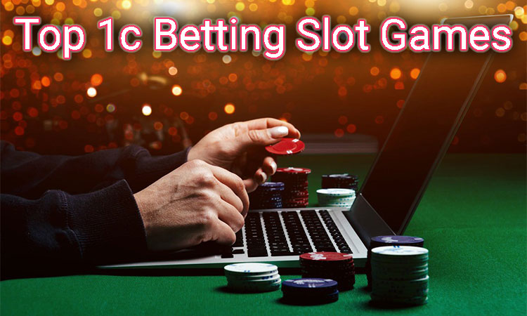 Top 5 1cent Betting Slot games